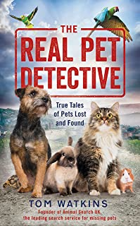 Real Pet Detective, The: True Tales of Pets Lost and Found