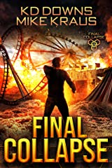 Final Collapse - Final Collapse Book 1: A Thrilling Post-Apocalyptic Survival Series Kindle Edition