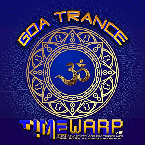GoaTrance Timewarp v3 20 (Top New School Classic Goa Trance Hits