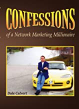 $59 » MLM Training Confessions of a Network Marketing Millionaire Classic Training by Dale Calvert Top Selling Training in MLM history, mlm DVD & CD Set