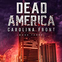 Dead America: Carolina Front: Book Three: Dead America - The First Week, Book 3
