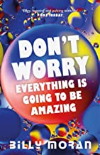 Don't Worry, Everything Is Going To Be Amazing (A Friends On Benefits Mystery Book 1)