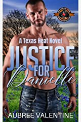 Justice for Danielle (Police and Fire: Operation Alpha) (Texas Heat Book 1) Kindle Edition