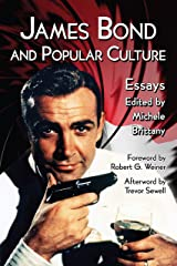 James Bond and Popular Culture: Essays on the Influence of the Fictional Superspy Kindle Edition