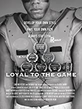 Best loyal to the game movie Reviews