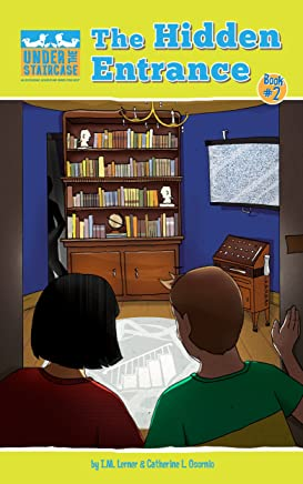 The Hidden Entrance (Under the Staircase - An Economic Adventure Series for Kids Book 2)