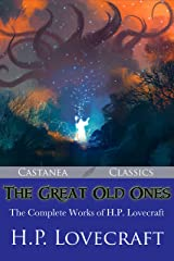 The Great Old Ones: The Complete Works of H. P. Lovecraft Kindle Edition