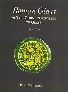 Roman Glass in the Corning Museum of Glass Vol 2 (Catalog) (Volume II)