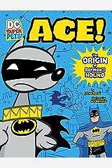 Ace: The Origin of Batman's Hound (DC Super-Pets Origin Stories) Kindle Edition
