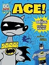 Ace: The Origin of Batman's Hound (DC Super-Pets Origin Stories)