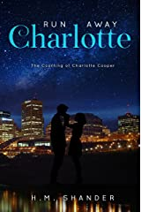 Run Away Charlotte: The Courting of Charlotte Cooper Kindle Edition