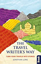 The Travel Writer's Way: Turning your travels into stories (Bradt Travel Guides (Other Guides))