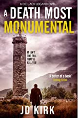 A Death Most Monumental: A Scottish Detective Mystery (DCI Logan Crime Thrillers Book 8) Kindle Edition