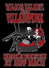 Villains, Villainy & Villainpunk: Monstrous Microfictions