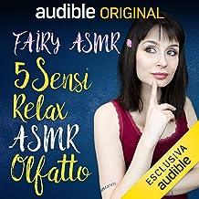 Olfatto: 5 Sensi - Relax ASMR