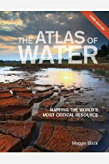 The Atlas of Water: Mapping the World's Most Critical Resource Kindle Edition