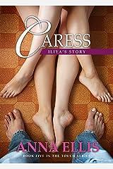 Caress - Iliya's Story: A Ménage Romance (Touch Book 5) Kindle Edition