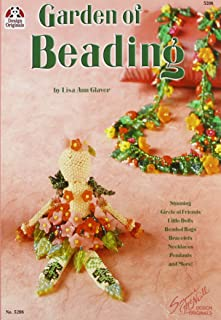 Garden of Beading: Stunning Circle of Friends, Little Dolls, Beaded Bags, Bracelets, Necklaces, Pendants and More!
