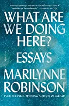 What Are We Doing Here?: Essays (English Edition)