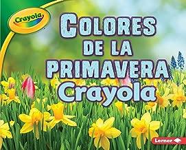 Colores de la primavera Crayola ® (Crayola ® Spring Colors) (Estaciones Crayola ® (Crayola ® Seasons)) (Spanish Edition)