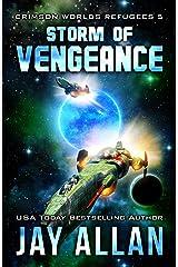 Storm of Vengeance (Crimson Worlds Refugees Book 5) Kindle Edition