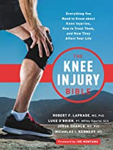 The Knee Injury Bible: Everything You Need to Know about Knee Injuries, How to Treat Them, and How They Affect Your Life