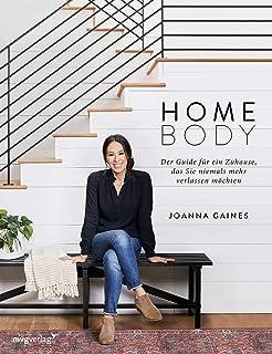 Homebody: Der Guide für ein Zuhause, das Sie niemals mehr v