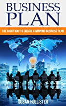 Business Plan: The Right Way To Create A Winning Business Plan (Essential Tools and Techniques For A Winning Business Plan...
