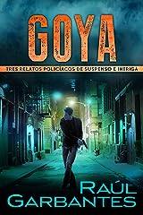 Goya: Tres relatos policíacos de suspenso e intriga (Crímenes en tierras violentas) (Spanish Edition) Kindle Edition