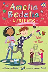 Amelia Bedelia & Friends #4: Amelia Bedelia & Friends Paint the Town Kindle Edition