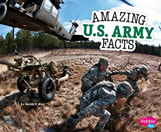 Amazing U.S. Army Facts (Amazing Military Facts)