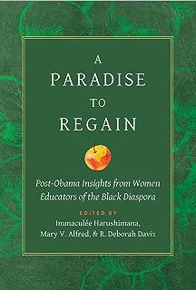 A Paradise to Regain: Post-Obama Insights from Women Educators of the Black Diaspora