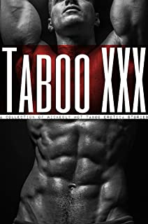 Taboo XXX - A Collection of Wickedly Hot Taboo Erotica Stories