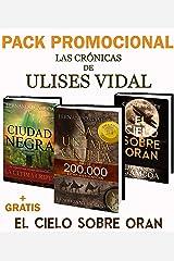 PACK PROMO La última cripta y Ciudad Negra: + El cielo sobe Orán (Las crónicas de Ulises Vidal) Versión Kindle