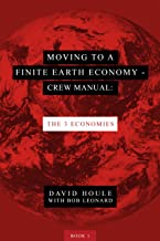 Moving to a Finite Earth Economy - Crew Manual: The Three Economies
