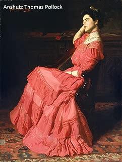 41 Color Paintings of Anshutz Thomas Pollock - American Realist Painter (October 5, 1851 - June 16, 1912)