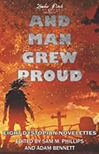 AND MAN GREW PROUD: Eight Dystopian Novelettes (English Edition)