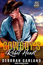 The Cowboy's Rebel Heart: An Enemies to Lovers Second Chance Romance (Wild Texas Hearts Book 4)