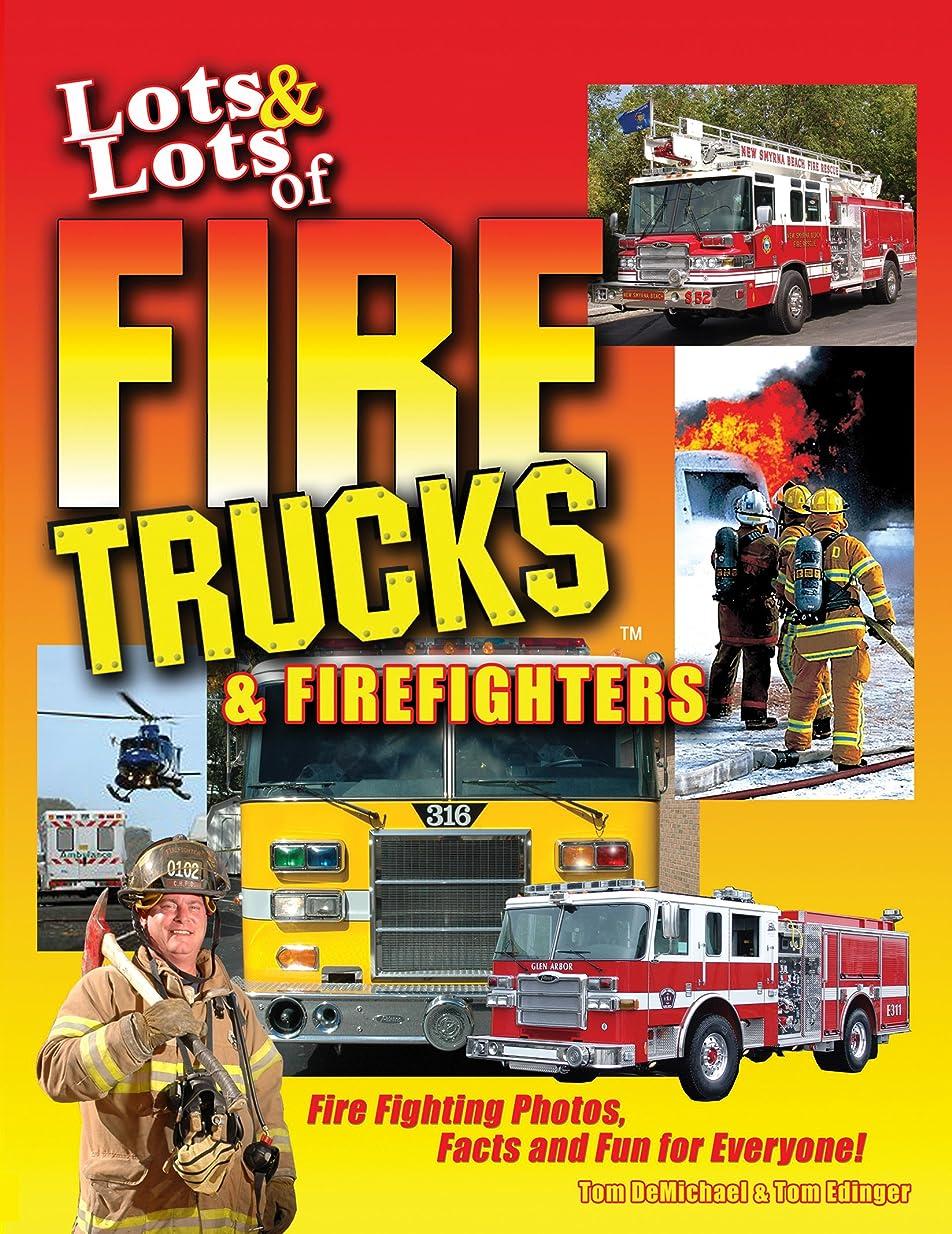 魅力調整する暴動Lots & Lots of Fire Trucks & Firefighters (English Edition)