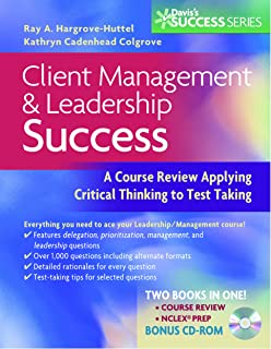 Client Management and Leadership Success: A Course Review Applying Critical thinking to Test taking (Davis's Success)