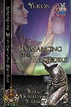 Romancing the Klondike: Yukon (Canadian Historical Brides Book 3)