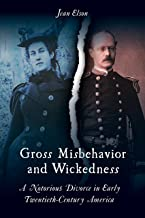 Gross Misbehavior and Wickedness: A Notorious Divorce in Early Twentieth-Century America
