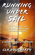 Running Under Sail - A Connie Barrera Thriller: The 5th Novel in the Caribbean Mystery and Adventure Series (Connie Barrera Thrillers)