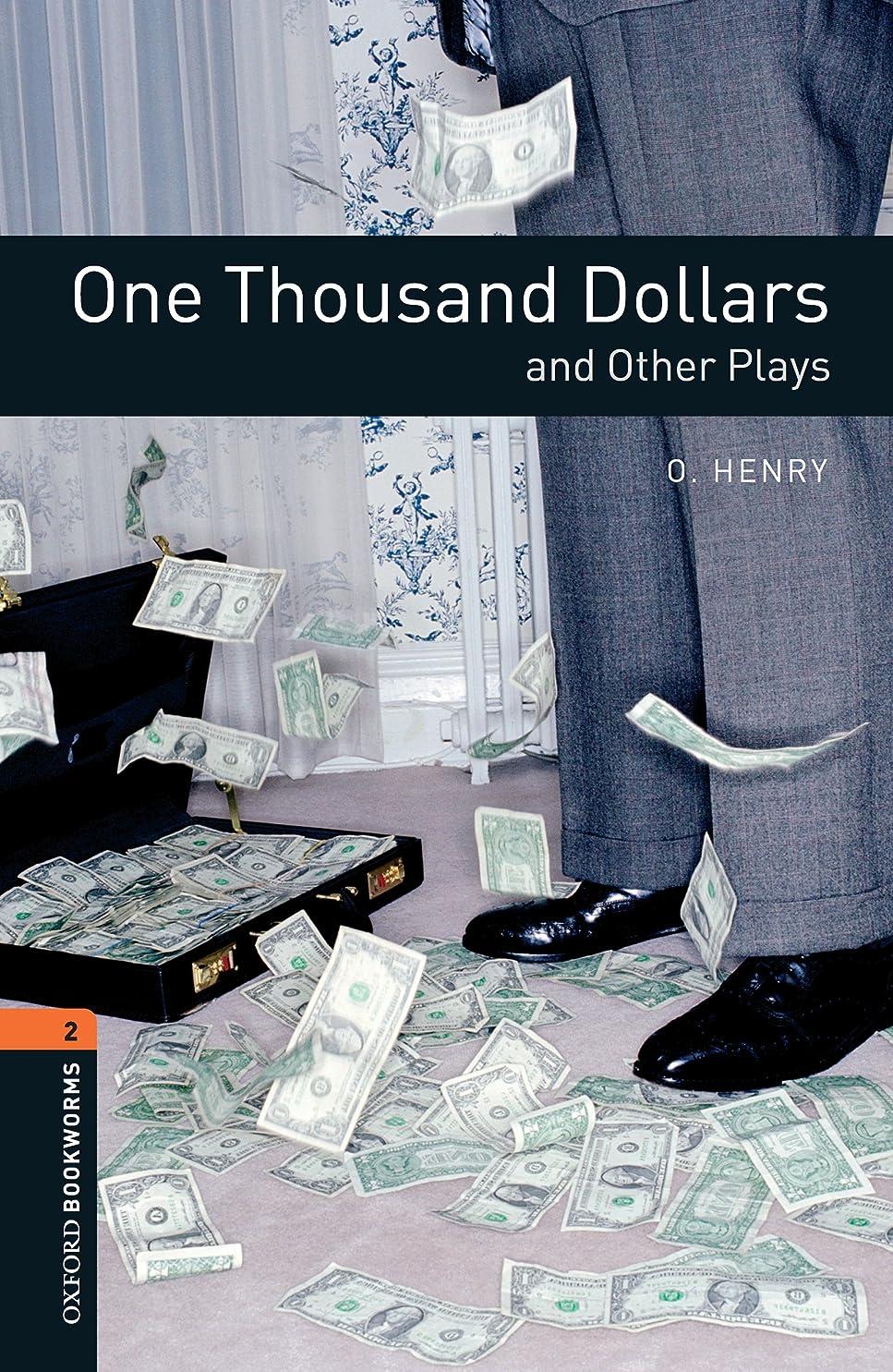 問い合わせ排出優雅One Thousand Dollars and Other Plays Level 2 Oxford Bookworms Library (English Edition)