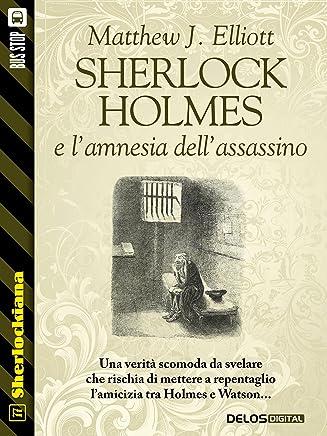 Sherlock Holmes e l'amnesia dell'assassino (Sherlockiana)