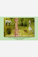 """Art Calendar 2021: Hieronymus Bosch's Paradise: 12 Digitally Remastered Scenes from the """"The Garden of Eden"""" Panel of """"The Garden of Earthly Delights"""" (VG Art Series) Kindle Edition"""