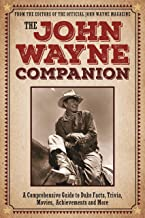 The John Wayne Companion: A comprehensive guide to Duke's movies, quotes, achievements and more