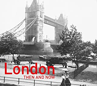 London Then and Now®: Revised Second Edition