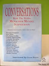 Conversations With the Rebbe: Menachem Mendel Schneerson: Interviews with 14 Leading Figures about the Rebbe