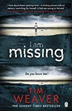 I Am Missing: The heart-stopping thriller from the Sunday Times bestselling author of No One Home (David Raker Missing Persons Book 8)